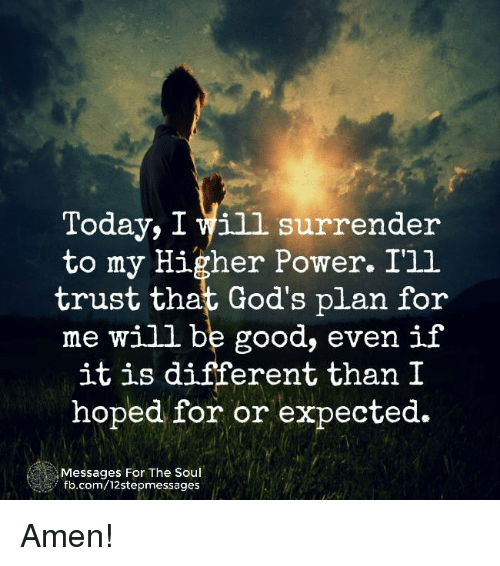 Today I Will Surrender To My Higher Power Ill Trust That Gods Plan