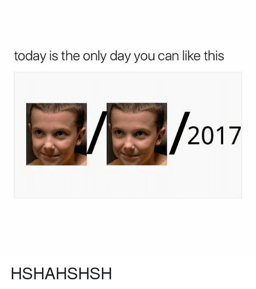 Tumblr, Today, and Can: today is the only day you can like this  2017 HSHAHSHSH
