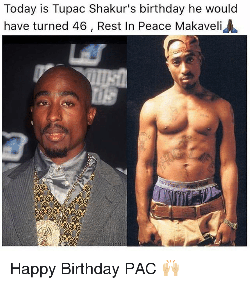 Happy Birthday And Rest In Peace Quotes: 25+ Best Memes About Makaveli
