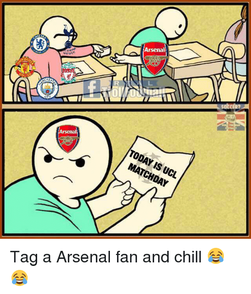 Arsenal, Chill, and Memes: TODAY IS UCL  MATCHDAY Tag a Arsenal fan and chill 😂😂