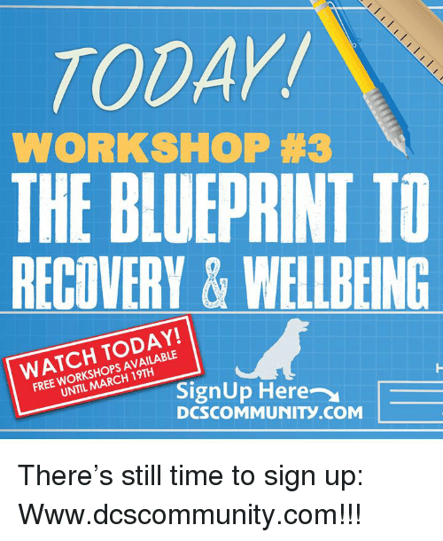 Todayi workshop 3 the blueprintd recovery wellbeing watch today memes free and time todayi workshop 3 the blueprintd recovery wellbeing malvernweather Image collections