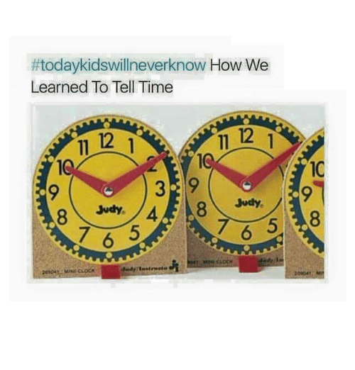Todaykidsvillneverknow How We Learned to Tell Time 12 12 10