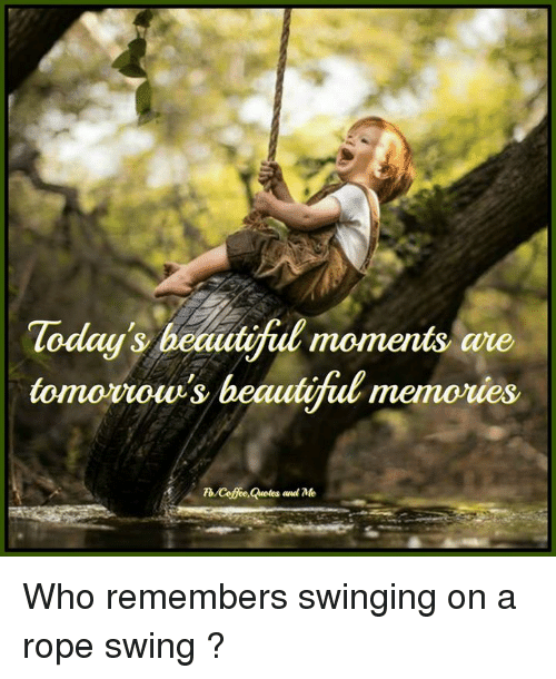 Todays Beautiful Moments Are Tomorrows Beautiful Memories Fb Cetgee