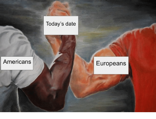 Date, Americans, and Todays: Today's date  Americans  Europeans
