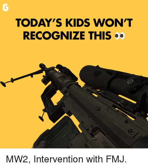 Video Games, Kids, and Intervention: TODAY'S KIDS WON'T  RECOGNIZE THIS .. MW2, Intervention with FMJ.