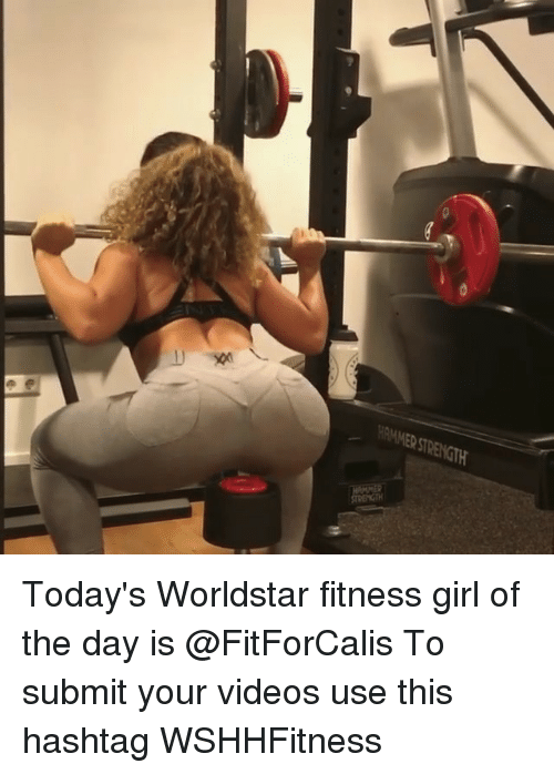Memes, Videos, and Worldstar: Today's Worldstar fitness girl of the day is @FitForCalis To submit your videos use this hashtag WSHHFitness