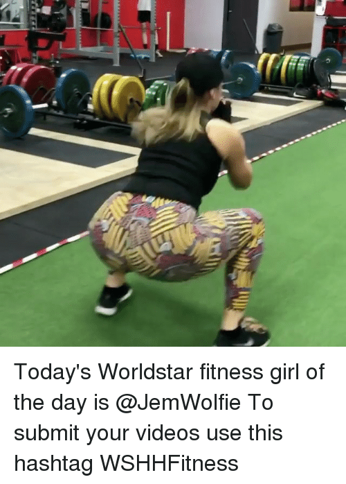 Memes, Videos, and Worldstar: Today's Worldstar fitness girl of the day is @JemWolfie To submit your videos use this hashtag WSHHFitness