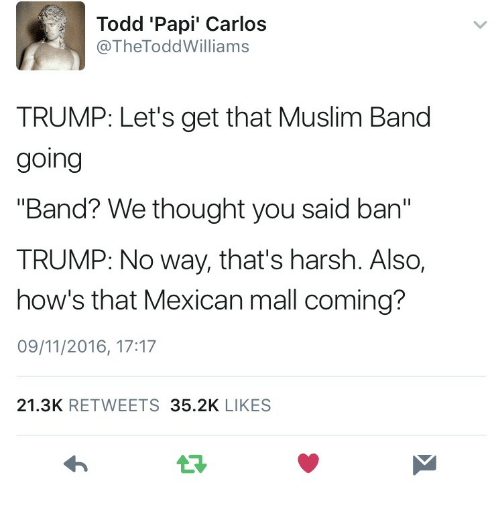 Todd 'Papi' Carlos TRUMP Let's Get That Muslim Band Going