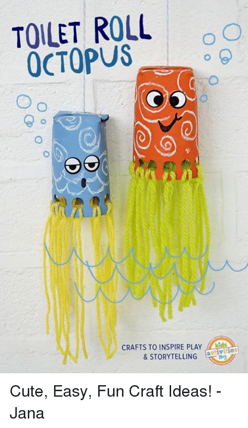 TOILET ROLL OCTOPUS- O O CRAFTS TO INSPIRE PLAY Ids