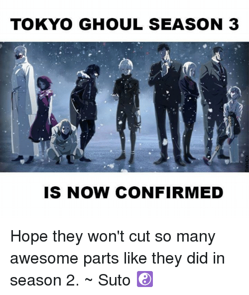 TOKYO GHOUL SEASON 3 IS NOW CONFIRMED Hope They Won't Cut So