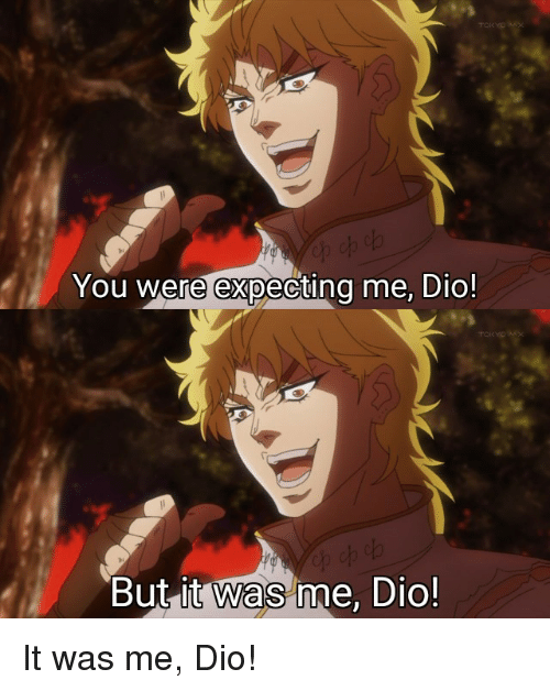 Tokyo You Were Expecting Me Dio Tok But It Was Me Dio Anime