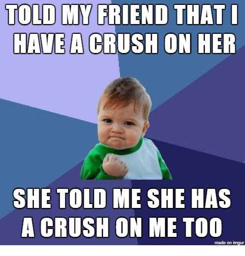 she has a crush on me