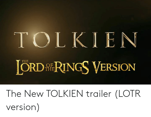 The Lord of the Rings, Lotr, and Tolkien: TOLKIEN  ORD RINGS VERSION  THE  THE The New TOLKIEN trailer (LOTR version)
