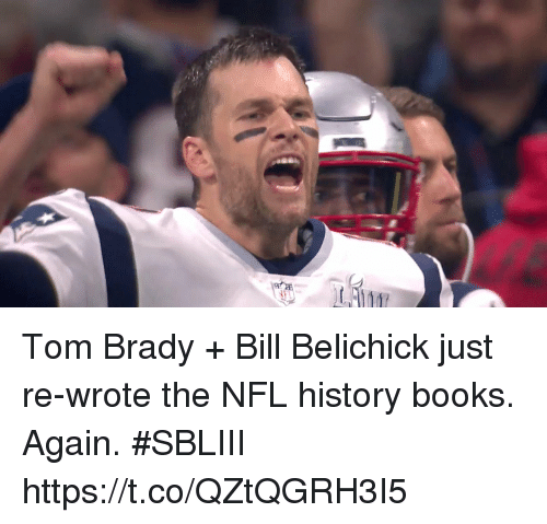 Bill Belichick, Books, and Memes: Tom Brady + Bill Belichick just re-wrote the NFL history books.  Again. #SBLIII https://t.co/QZtQGRH3I5