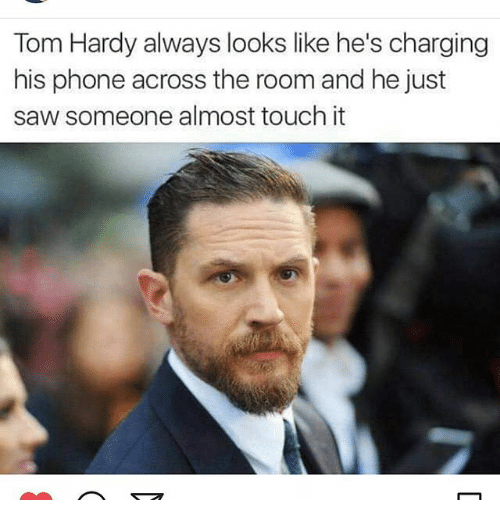 Image result for tom hardy the look you give when your phone is plugged in across the room