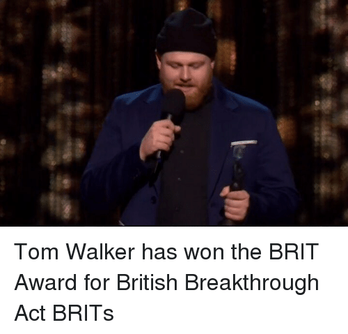 Memes, British, and 🤖: Tom Walker has won the BRIT Award for British Breakthrough Act BRITs
