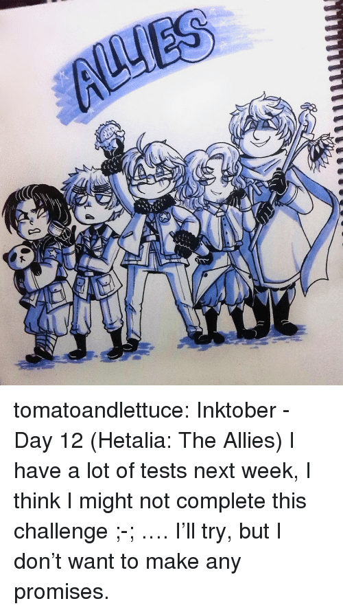 Target, Tumblr, and Blog: tomatoandlettuce:    Inktober - Day 12 (Hetalia: The Allies)  I have a lot of tests next week, I think I might not complete this challenge ;-; …. I'll try, but I don't want to make any promises.