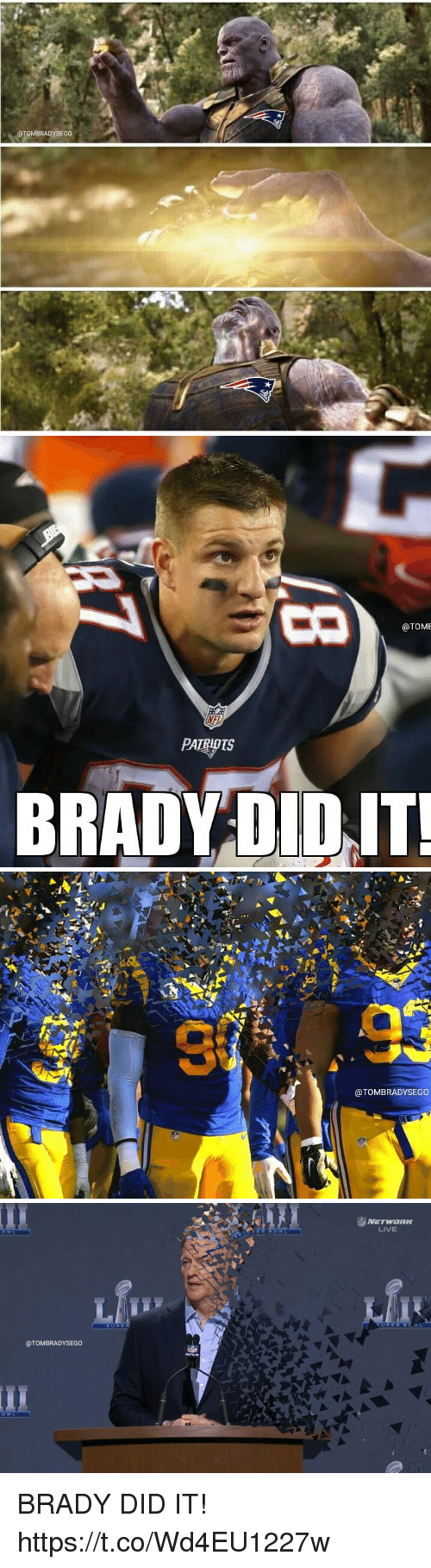 Memes, Live, and Brady: @TOMBRADYSEGO   @TOME  BRADV DID IT   @TOMBRADYSEGO   NETWORK  LIVE  OWL  SUPER  UPERBCWL  @TOMBRADYSEGO BRADY DID IT! https://t.co/Wd4EU1227w