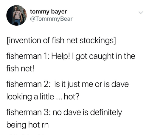 Tommy Bayer Invention of Fish Net Stockings Fisherman 1 Help