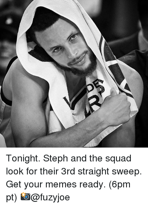 Basketball, Golden State Warriors, and Memes: Tonight. Steph and the squad look for their 3rd straight sweep. Get your memes ready. (6pm pt) 📸@fuzyjoe