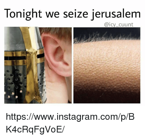 Tonight We Seize Jerusalem Cuunt Httpswwwinstagramcompbk4crqfgvoe
