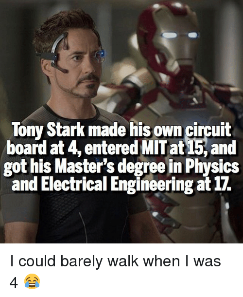 tony stark made his own circuit board at 4 entered 14075330 ✅ 25 best memes about electrical engineer electrical engineer