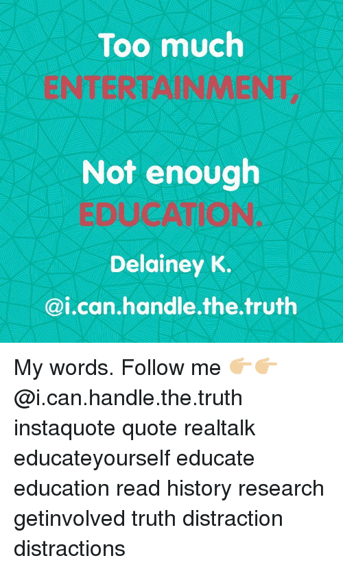 Too Much ENTERTAINMENT Not Enough EDUCATION Delainey K My Words ... #notEnoughCoffee