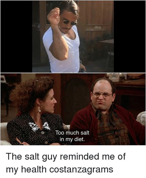too much salt in my diet the salt guy reminded 11956586 ✅ 25 best memes about the salt guy the salt guy memes