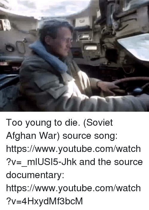 Too Young to Die Soviet Afghan War Source Song