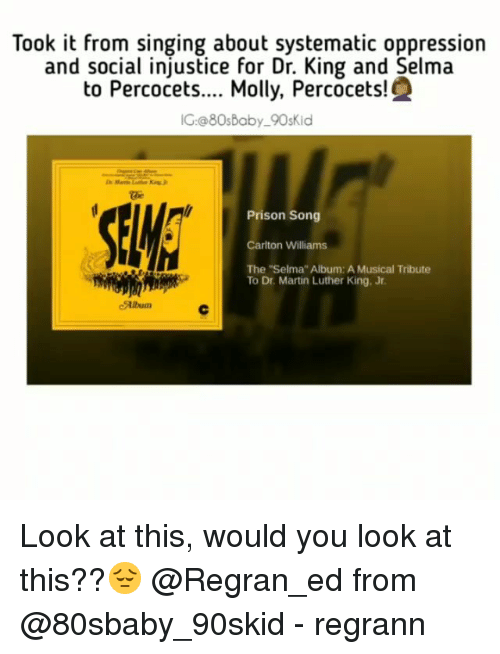 """Martin, Martin Luther King Jr., and Memes: Took it from singing about systematic oppression  and social injustice for Dr. King and Selma  to Percocets.... Molly, Percocets!  IG:@80sBaby 90sKid  Prison Song  Carlton Williams  The """"Selma"""" Album: A Musical Tribute  To Dr. Martin Luther King, Jr.  Album Look at this, would you look at this??😔 @Regran_ed from @80sbaby_90skid - regrann"""