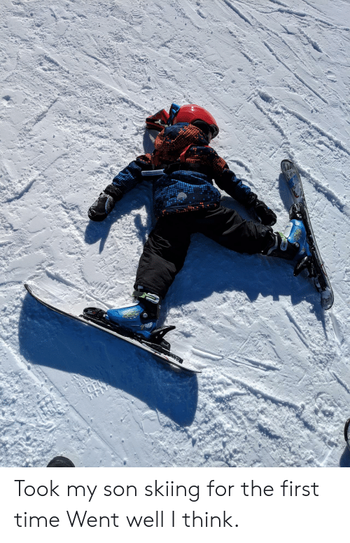 Time, Think, and First: Took my son skiing for the first time Went well I think.