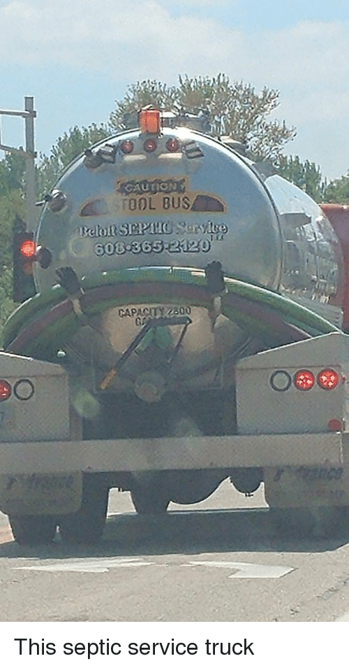 TOOL BUS CAPACITY 2800 This Septic Service Truck | Funny