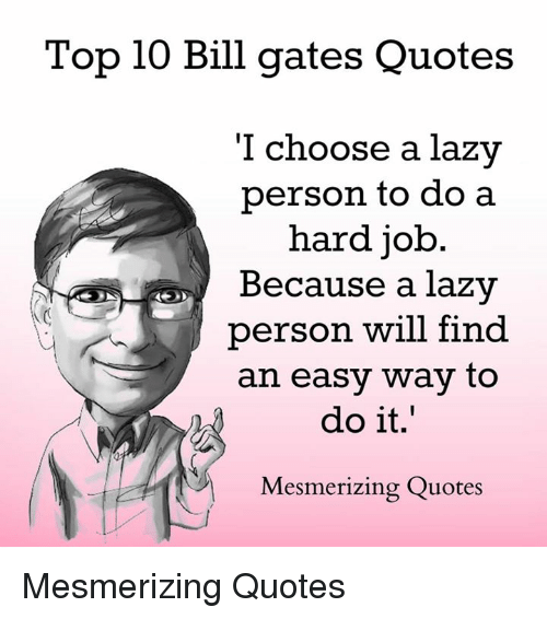 Bill Gates Lazy And Memes Top 10 Quotes I Choose A