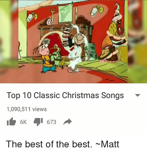 memes classical and best of top 10 classic christmas songs 1090511 views 6 - Classical Christmas Songs