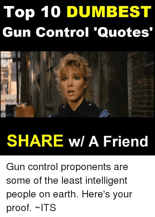 Top 60 DUMBEST Gun Control 'Quotes SHARE W A Friend Gun Control Extraordinary Gun Control Quotes