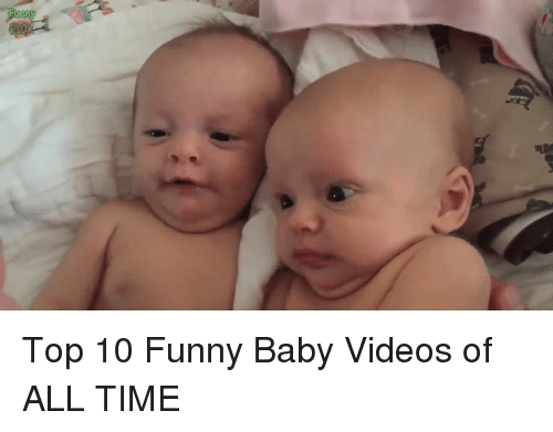 Funny, Memes, and Videos: Top 10 Funny Baby Videos of ALL TIME
