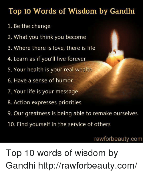Top 10 Words of Wisdom by Gandhi 1 Be the Change 2 What ...