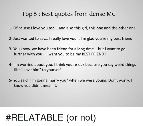 Top 5 Best Quotes From Dense MC 1- Of Course I Love You Too and Also