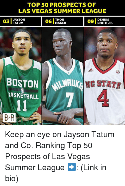 Sports, Las Vegas, and Summer: TOP 50 PROSPECTS OF  LAS VEGAS SUMMER LEAGUE  0 JAYSON  THON  06 MAKER  MAKER  TATUM  SMITH JR.  BOSTONMur  BOSTON NE  NG STATE  4  ASKETBALL  B R Keep an eye on Jayson Tatum and Co. Ranking Top 50 Prospects of Las Vegas Summer League ➡️: (Link in bio)
