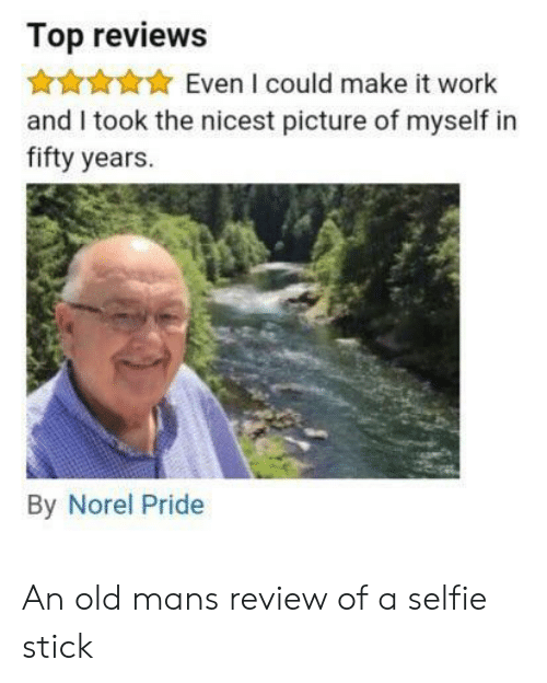 Selfie, Selfie Stick, and Work: Top reviews  Even I could make it work  and I took the nicest picture of myself in  fifty years.  By Norel Pride An old mans review of a selfie stick