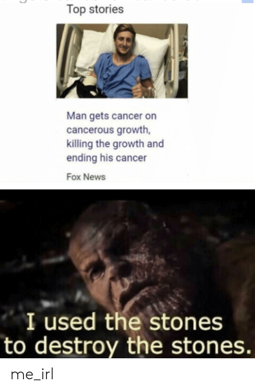Top Stories Man Gets Cancer on Cancerous Growth Killing the Growth