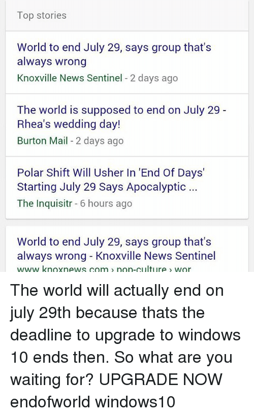 Top Stories World To End July 29 Says Group Thats Always Wrong