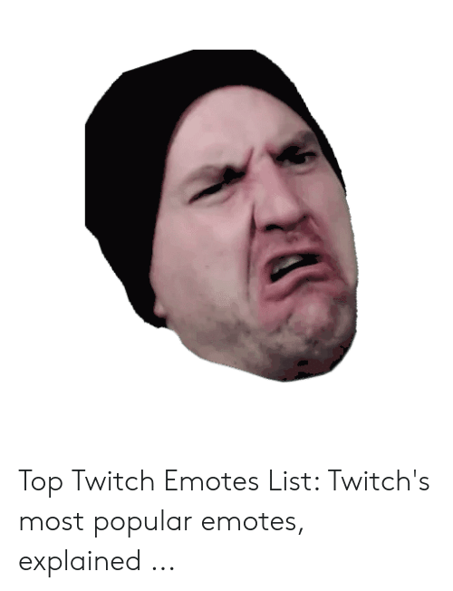 Top Twitch Emotes List Twitch's Most Popular Emotes Explained
