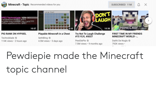 Topic Recommended Videos for You Minecraft X SUBSCRIBED 11M DON'T