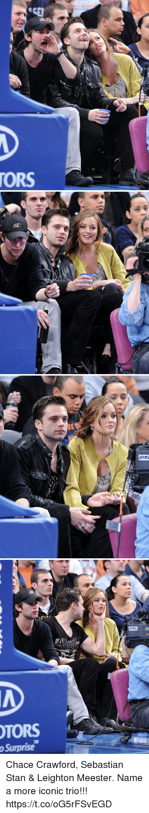 Memes, Stan, and Leighton Meester: TORS   TORS  o Surprise Chace Crawford, Sebastian Stan & Leighton Meester. Name a more iconic trio!!! https://t.co/oG5rFSvEGD