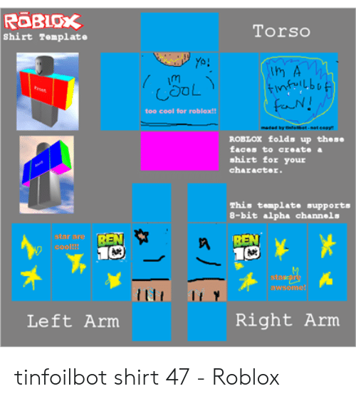 Roblox 8 Bit Shirt Torso Shirt Template Rm Too Cool For Roblox Roblox Folds Up These Faces To Create A Shirt For Your Character This Template Supports 8 Bit Alpha Channels Ren Coo Sta Awsomeo Right Arm