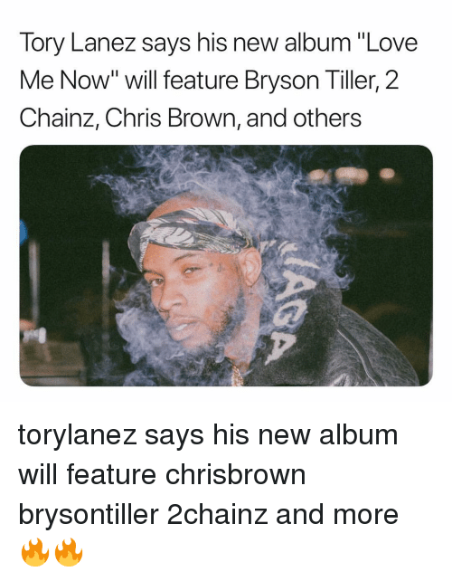 "Bryson Tiller, Chris Brown, and Love: Tory Lanez says his new album ""Love  Me Now"" will feature Bryson Tiller, 2  Chainz, Chris Brown, and others torylanez says his new album will feature chrisbrown brysontiller 2chainz and more 🔥🔥"