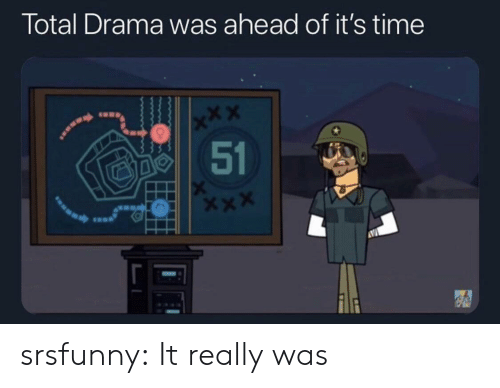 Target, Tumblr, and Blog: Total Drama was ahead of it's time  x*X  51 srsfunny:  It really was