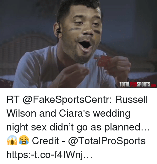 Ciara, Nfl, and Russell Wilson: TOTAL SPORTS RT @FakeSportsCentr: Russell Wilson and Ciara's wedding night sex didn't go as planned… 😱😂 Credit - @TotalProSports https:-t.co-f4IWnj…