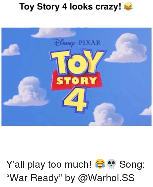 """Crazy, Funny, and Pixar: Toy Story 4 looks crazy!  ISN PIXAR  ToY  4  STORY Y'all play too much! 😂💀 Song: """"War Ready"""" by @Warhol.SS"""